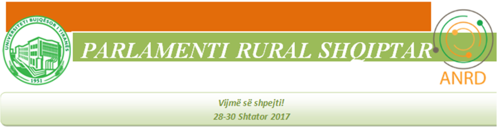 Toward the 1st Albanian Rural Parliament: The Albanian Network for Rural Development (ANRD) and the Agricultural University of Tirana (AUT) are pleased to announce the holding of the 1st Albanian Rural Parliament (ARP) from 28th to 30th of September 2017.